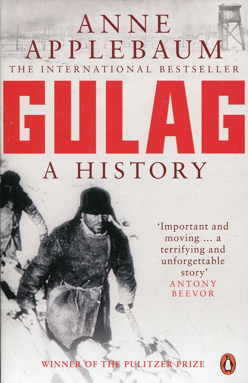 Gulag- A History, by Anne Applebaum